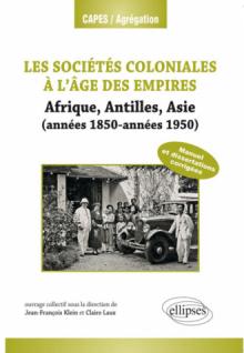Les sociétés coloniales. Années 1850-années 1950. (Antilles, Afrique, Asie)