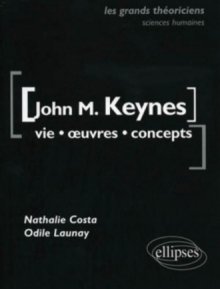 Keynes John Maynard - Vie, œuvres, concepts