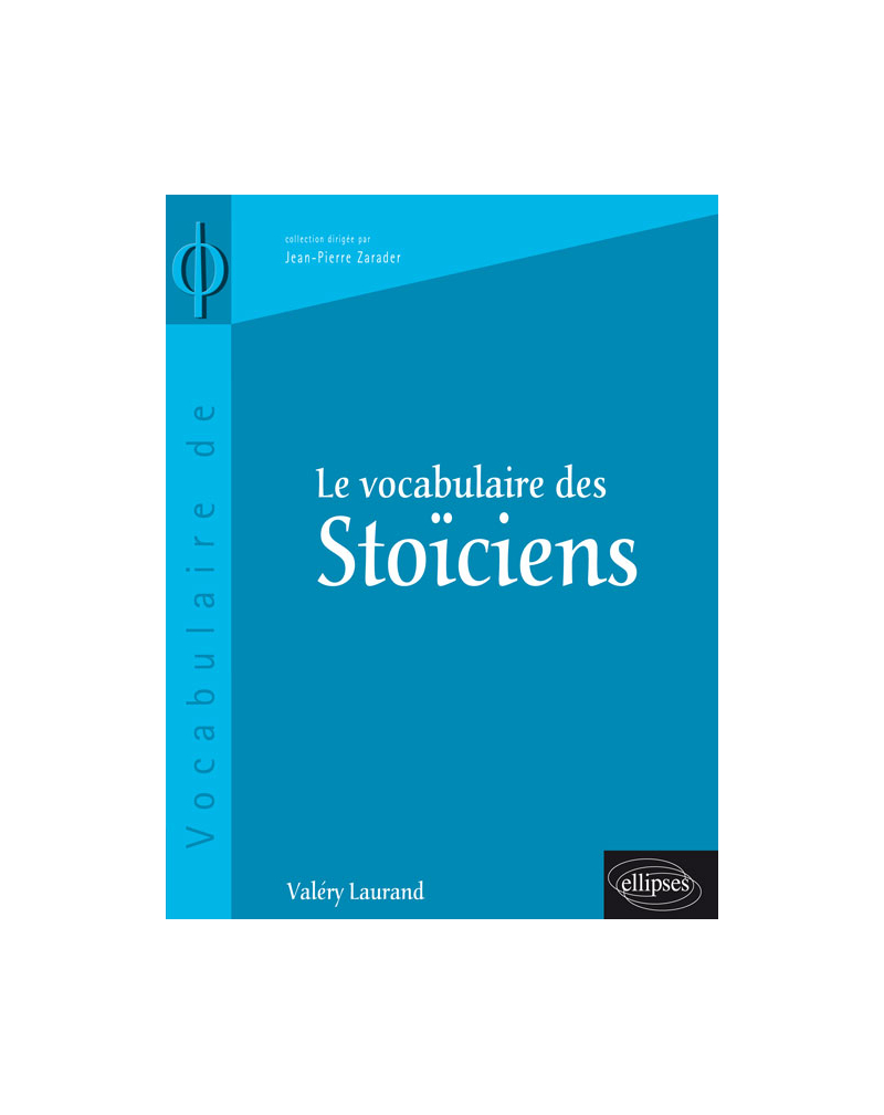 vocabulaire des Stoïciens (Le)