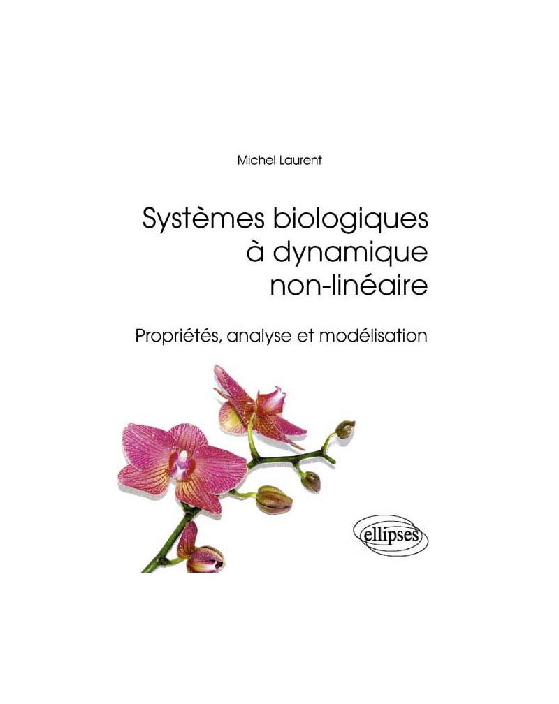 Systèmes biologiques à dynamique non-linéaire - Propriétés, analyse et modélisation