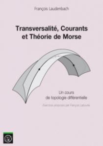 Transversalité, Courants et Théories de Morse - Un cours de topologie différentielle