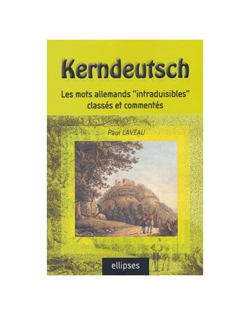 Kerndeutsch - Les mots allemands 'intraduisibles' classés et commentés
