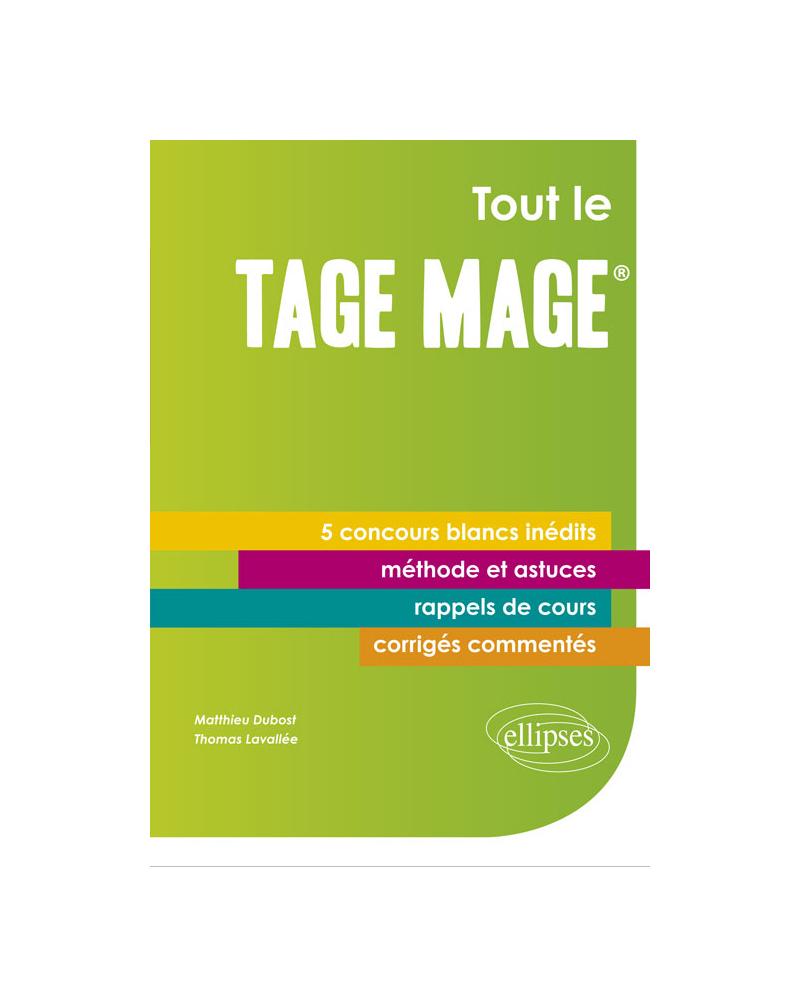 Tout le Tage-Mage® - 5 concours blancs inédits - Cours, méthode, corrigés commentés