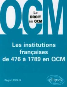 Les institutions françaises de 476 à 1789 en QCM