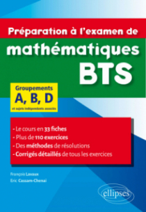 Préparation à l'examen de mathématiques BTS groupements A, B, D - Le cours en 33 fiches et 110 exercices corrigés