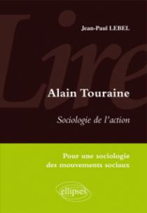 Lire Sociologie de l'action d'Alain Touraine. Pour une sociologie des mouvements sociaux
