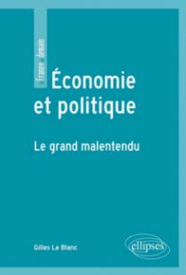 Economie et politique. Le grand malentendu