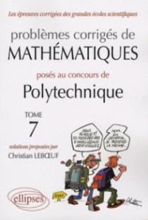 Mathématiques Polytechnique 2004-2007 - Tome 7