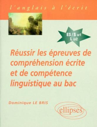 Réussir les épreuves de compréhension écrite et de compétence linguistique au Bac