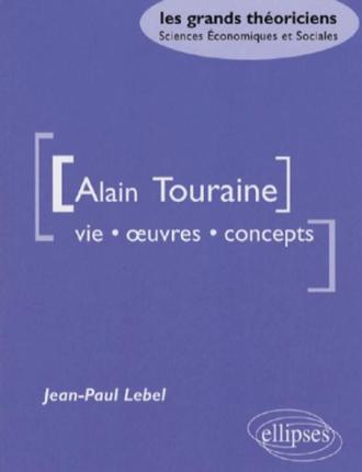 Touraine Alain - Vie, œuvres, concepts
