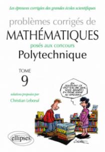 Mathématiques Polytechnique 2011-2013 - Tome 9