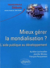 Mieux gérer la mondialisation ? L'aide publique au développement