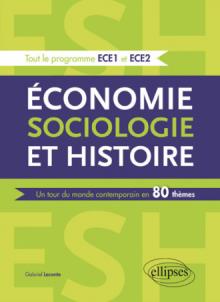 Économie, Sociologie et Histoire (ESH). Un tour du monde contemporain en 80 thèmes - ECE1 et ECE2