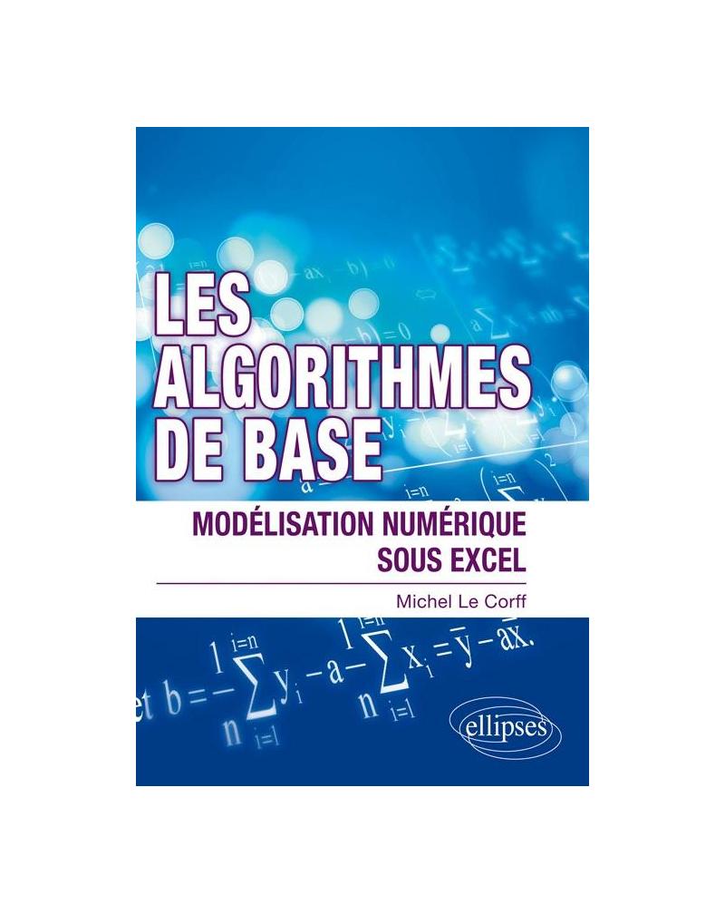 Les algorithmes de bases - Modélisation numérique sous excel