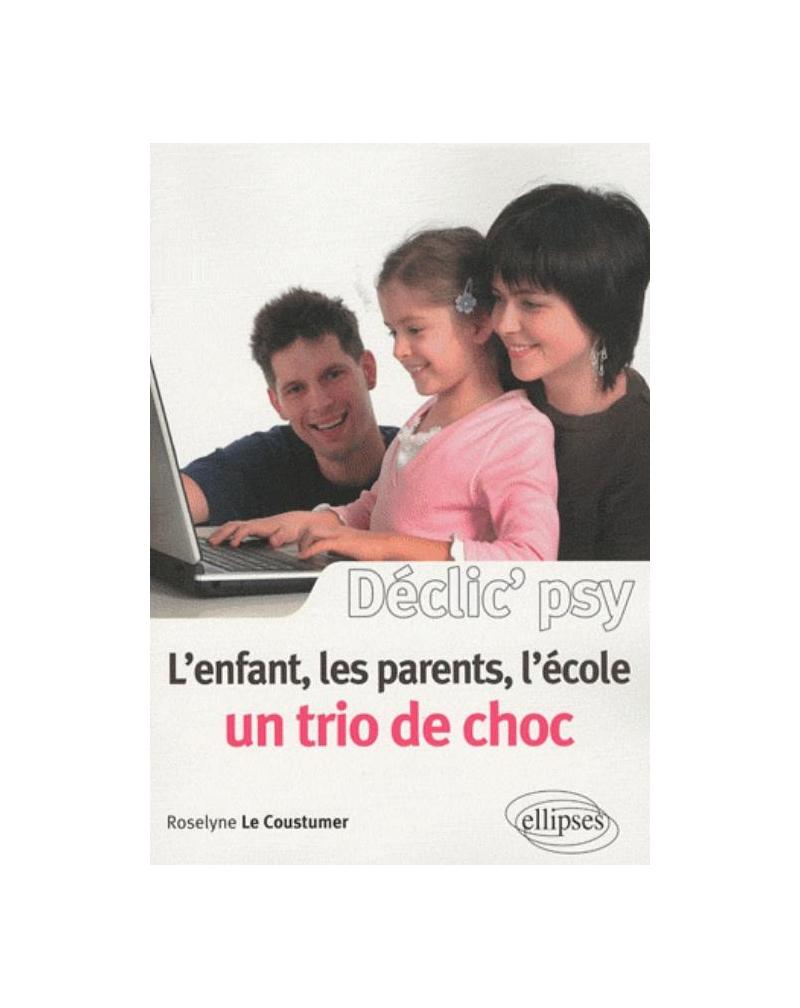 L'enfant, les parents, l'école : un trio de choc !