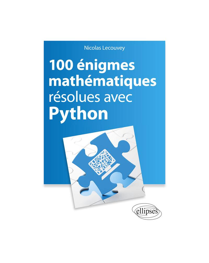 100 énigmes mathématiques résolues avec Python