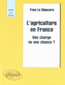 L' agriculture en France - Une charge ou une chance ?