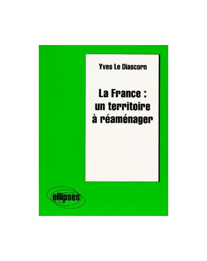 La France : un territoire à réaménager