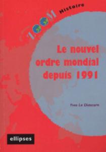 nouvel ordre mondial depuis 1991 (Le)