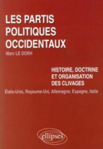 Les partis politiques occidentaux. Histoire, doctrine et organisation des clivages : Etats-Unis, Royaume-Uni, Allemagne, Espagne,  Italie