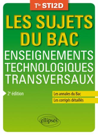 Enseignements technologiques transversaux - Terminale STI2D - Annales corrigés - 2e édition