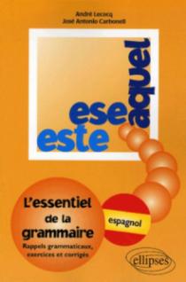 Este, Ese, Aquel - L'essentiel de la grammaire - espagnol