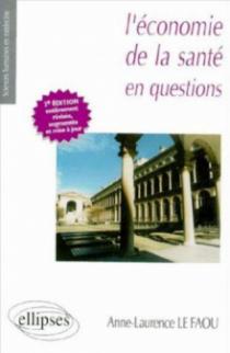 L'économie de la santé en questions - 2e édition entièrement refondue et mise à jour