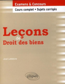 Leçons de droit des biens. Cours complet et sujets corrigés