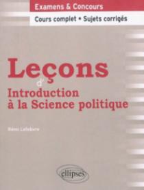 Leçons d'Introduction à la Science politique. Cours complet et sujets corrigés