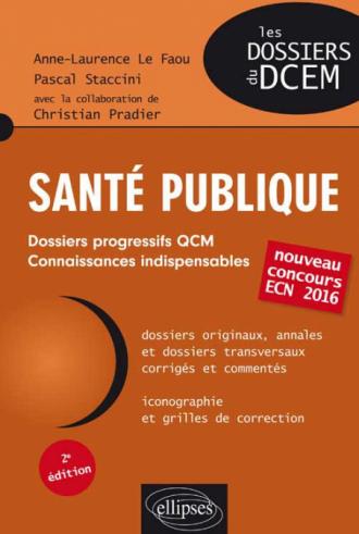 Santé publique. Dossiers, QCM, connaissances indispensables - 2e édition - nouveau concours ECN 2016