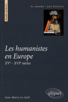 Les humanistes en Europe. XVe-XVIe siècles