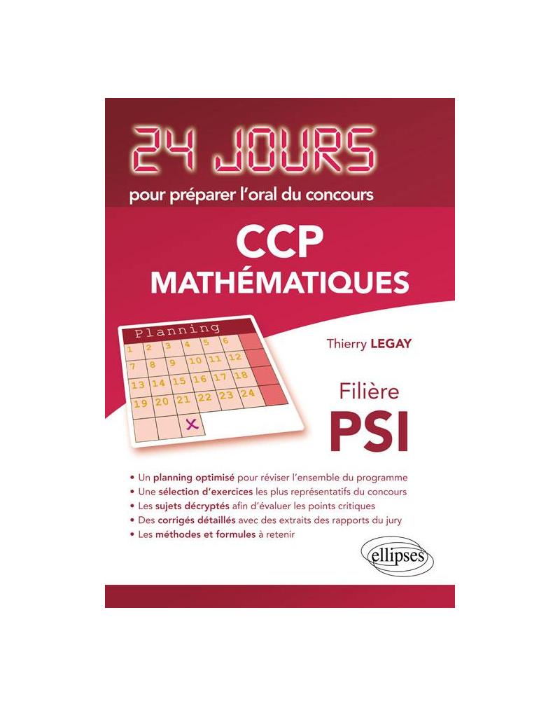 Mathématiques 24 jours pour préparer l'oral du concours CCP - Filière PSI