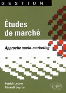 Études de marché. Approche socio-marketing