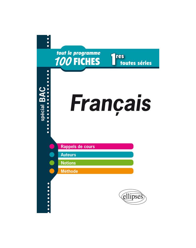 Français – 1res toutes séries – Tout le programme en 100 fiches