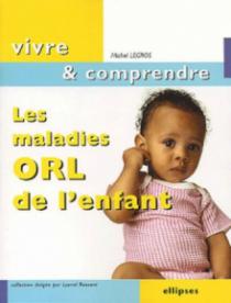 Les maladies ORL de l'enfant