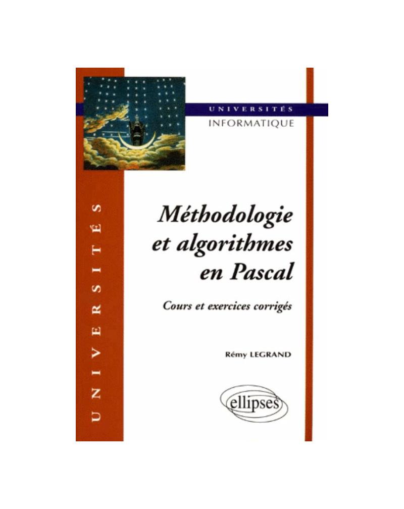 Méthodologie et algorithmes en PASCAL - Cours et exercices corrigés