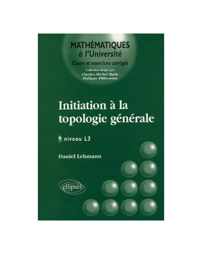 Initiation à la topologie générale - Niveau L3