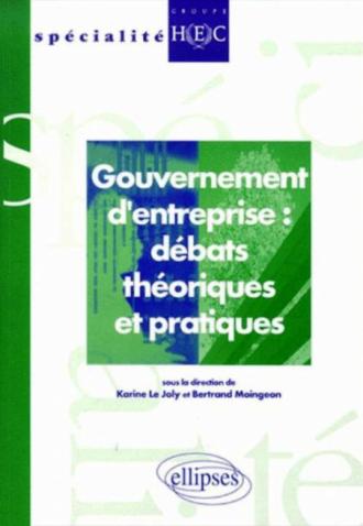 Gouvernement d'entreprise : débats théoriques et pratiques