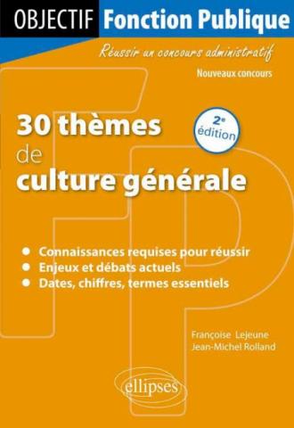 30 thèmes de culture générale - 2e édition