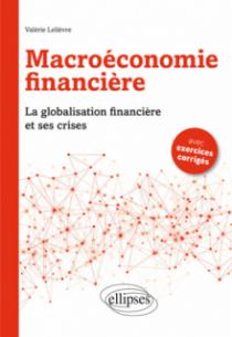 Macroéconomie financière. La Globalisation financière et ses crises