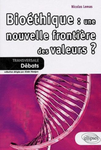Bioéthique : une nouvelle frontière des valeurs ?