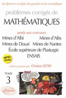 Mathématiques Mines d'Albi, Alès, Douai, Nantes, École supérieure de Plasturgie, ENSAIS - Tome 3 - MPSI-PCSI