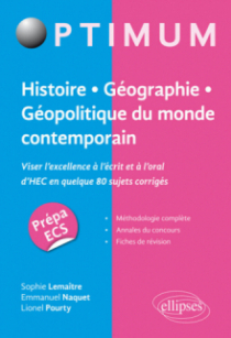 Histoire - Géographie - Géopolitique du monde contemporain. Viser l'excellence à l'écrit et à l'oral d'HEC en quelque 80 sujets corrigés