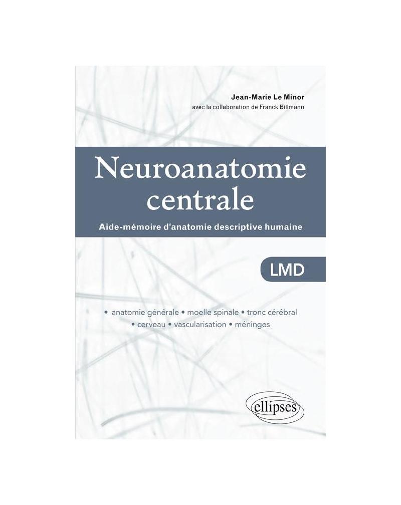Neuroanatomie centrale. Aide-mémoire d'anatomie descriptive humaine