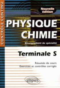 Physique-Chimie - Terminale S - Enseignement de spécialité - Nouvelle édition