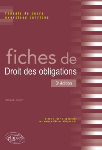 Fiches de Droit des obligations. Rappels de cours et exercices corrigés. 3e édition