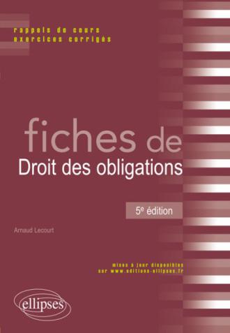 Fiches de droit des obligations - 5e édition