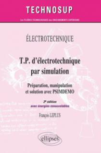 T.P. d'électrotechnique par simulation, Préparation, manipulation et solution avec PSIMDEMO avec énergie renouvelable - Niveau A - 2e édition