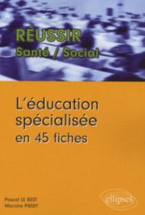 L'éducation spécialisée en 45 fiches