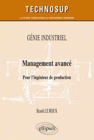 GÉNIE INDUSTRIEL - Management avancé - Pour l'ingénieur de production (niveau B)
